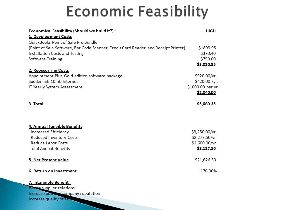 Economical Feasibility (Should we build it ) : HIGH 1.