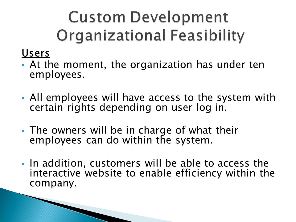 Users  At the moment, the organization has under ten employees.