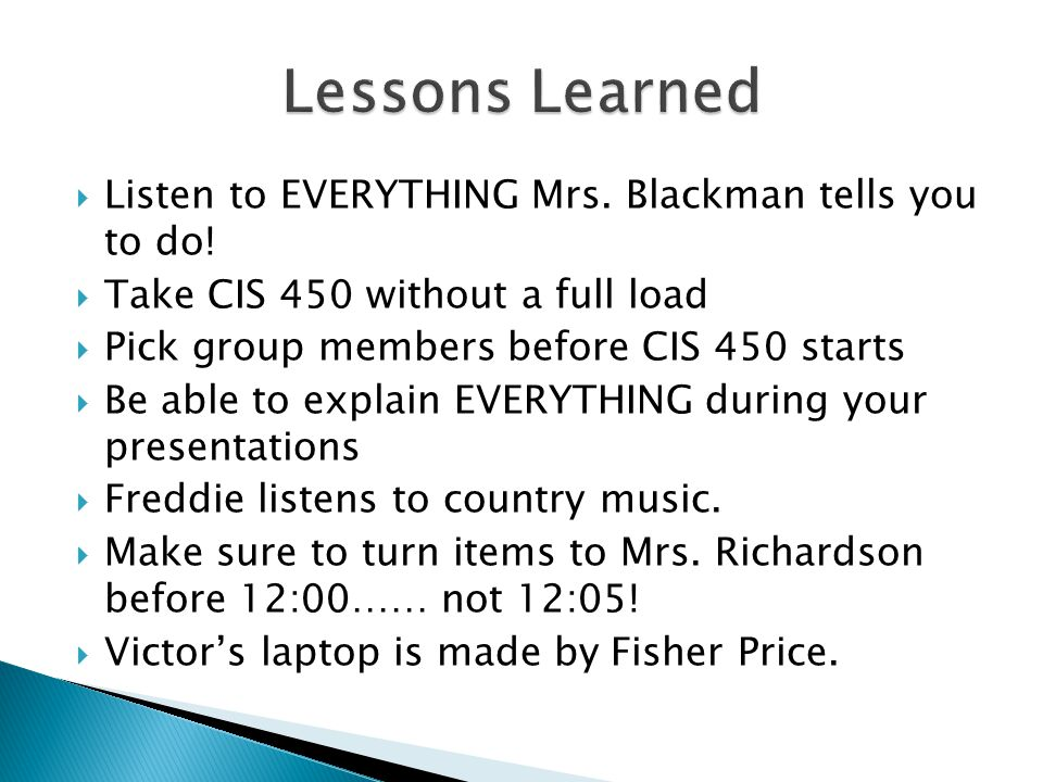  Listen to EVERYTHING Mrs. Blackman tells you to do.