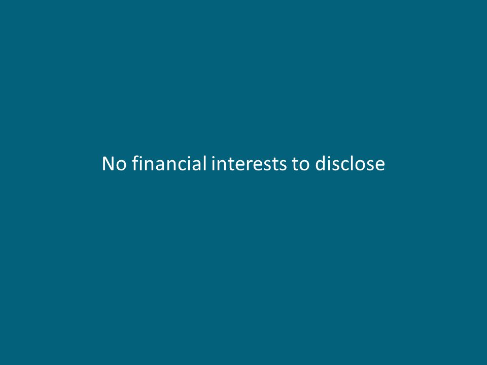 No financial interests to disclose