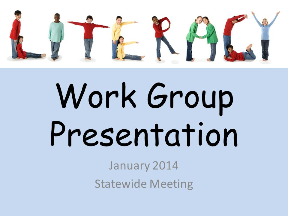 Work Group Presentation January 2014 Statewide Meeting