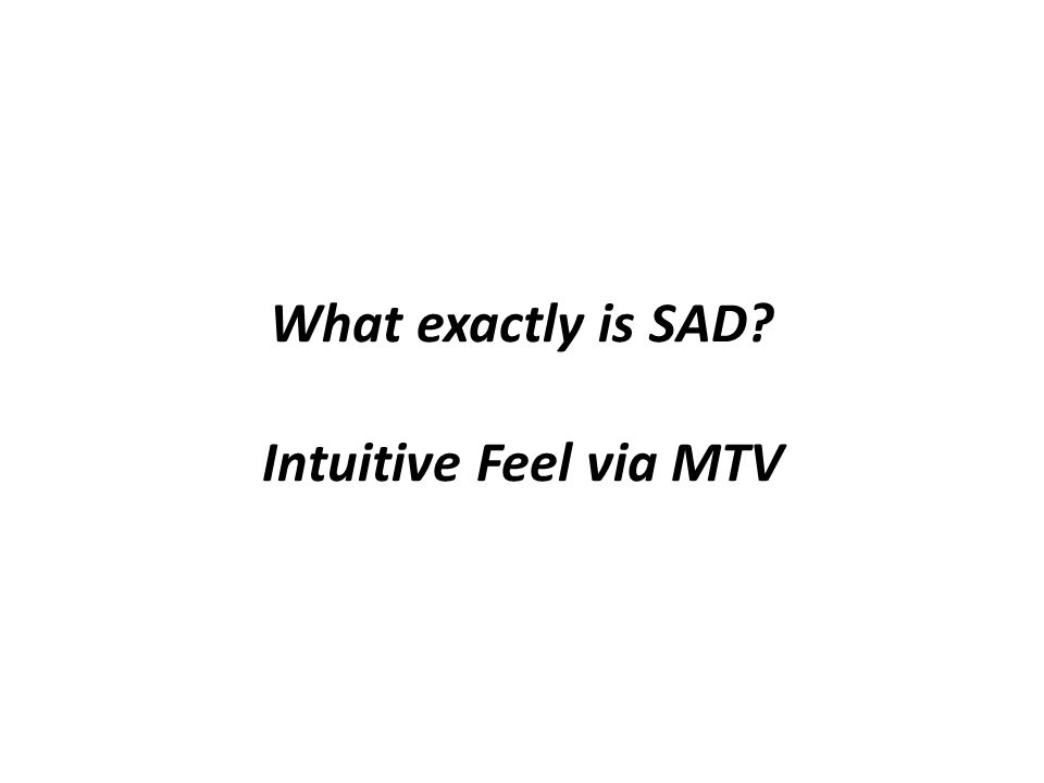 What exactly is SAD Intuitive Feel via MTV