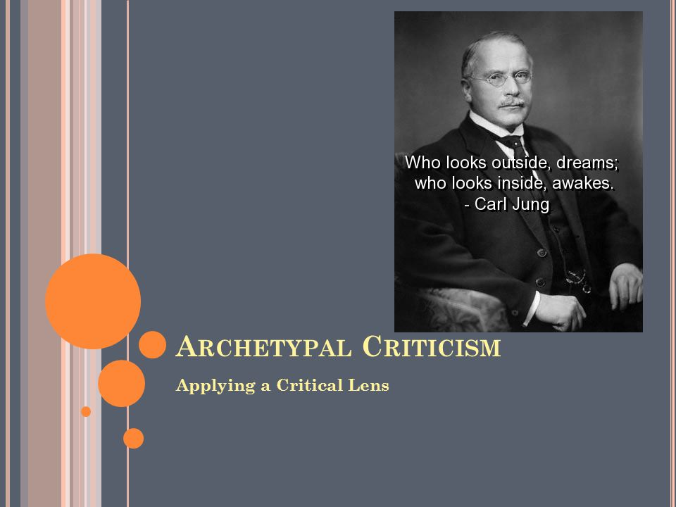 A RCHETYPAL C RITICISM  one of the most common forms of literary analysis  requires a little knowledge of the basics