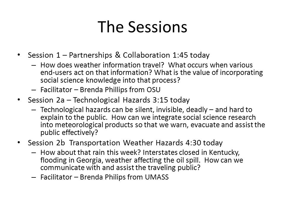 The Sessions Session 1 – Partnerships & Collaboration 1:45 today – How does weather information travel.