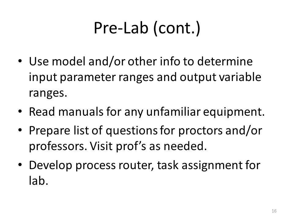 Pre-Lab (cont.) Use model and/or other info to determine input parameter ranges and output variable ranges.