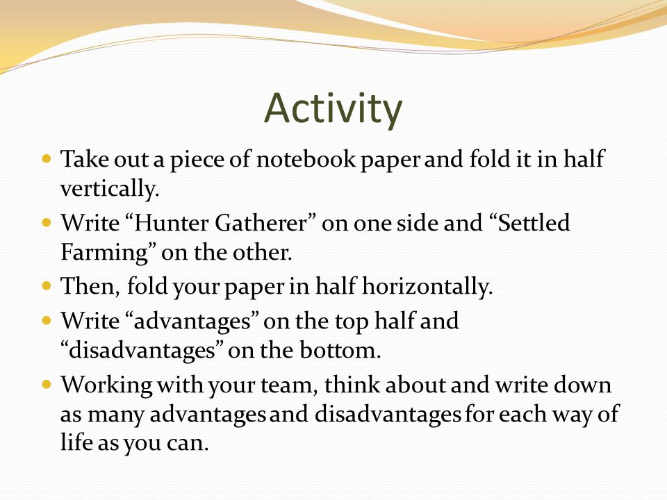 Activity Take out a piece of notebook paper and fold it in half vertically.