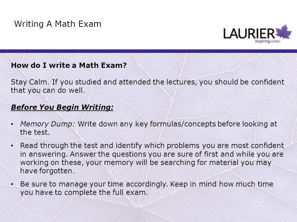How do I write a Math Exam. Stay Calm.