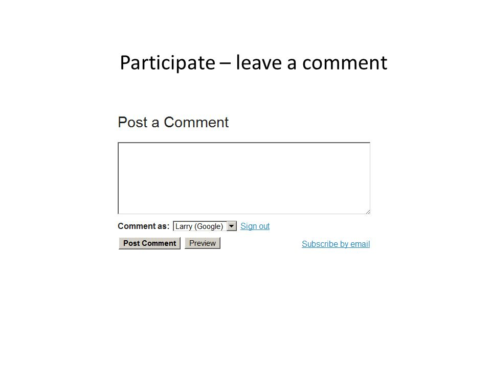 Participate – leave a comment