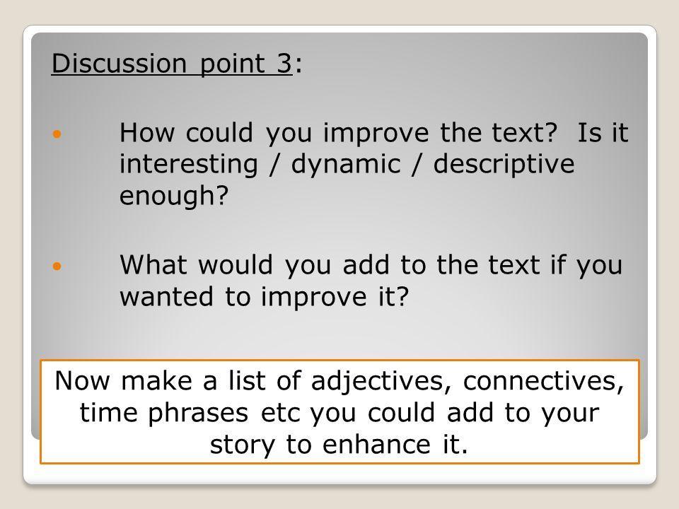 Discussion point 3: How could you improve the text.