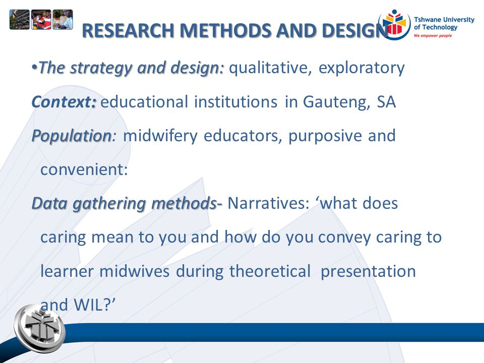 The strategy and design: The strategy and design: qualitative, exploratory : Context: educational institutions in Gauteng, SA Population Population: m