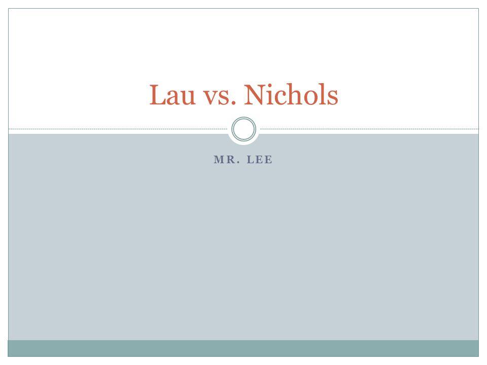 MR. LEE Lau vs. Nichols