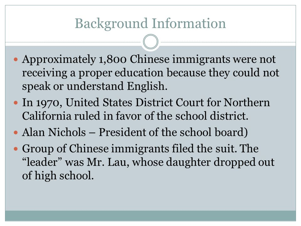 Background Information Approximately 1,800 Chinese immigrants were not receiving a proper education because they could not speak or understand English.
