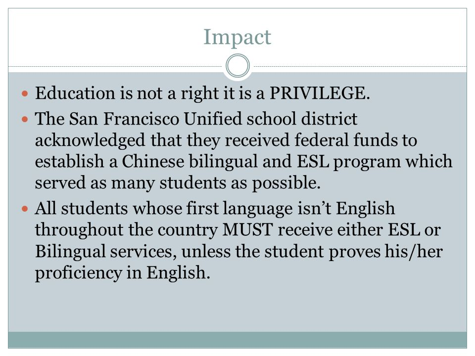 Impact Education is not a right it is a PRIVILEGE.
