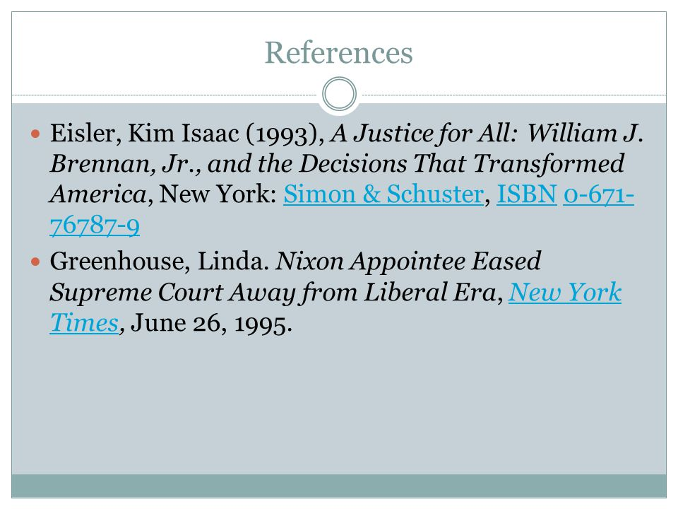 References Eisler, Kim Isaac (1993), A Justice for All: William J.