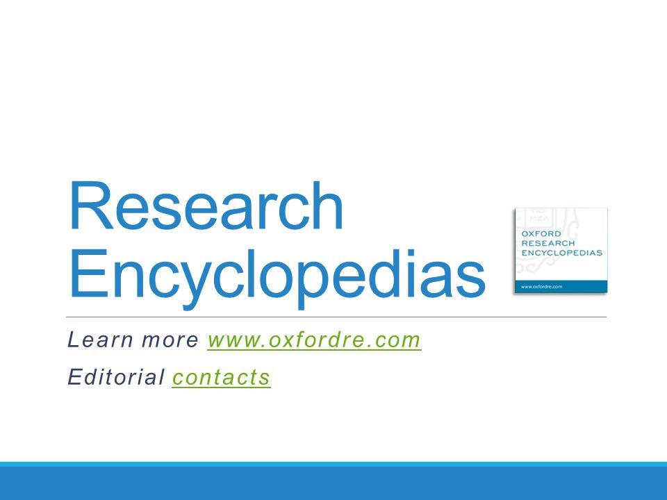 Research Encyclopedias Learn more www.oxfordre.comwww.oxfordre.com Editorial contactscontacts