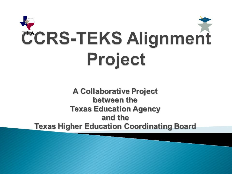 A Collaborative Project between the Texas Education Agency and the Texas Higher Education Coordinating Board
