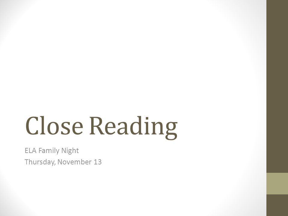 Close Reading ELA Family Night Thursday, November 13