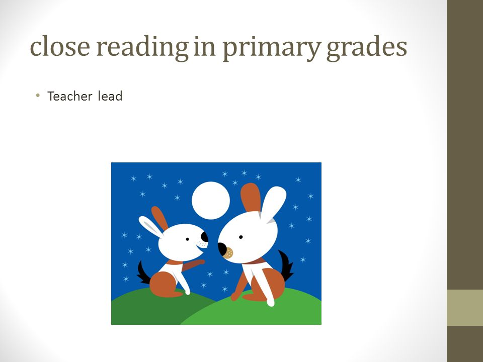 close reading in primary grades Teacher lead