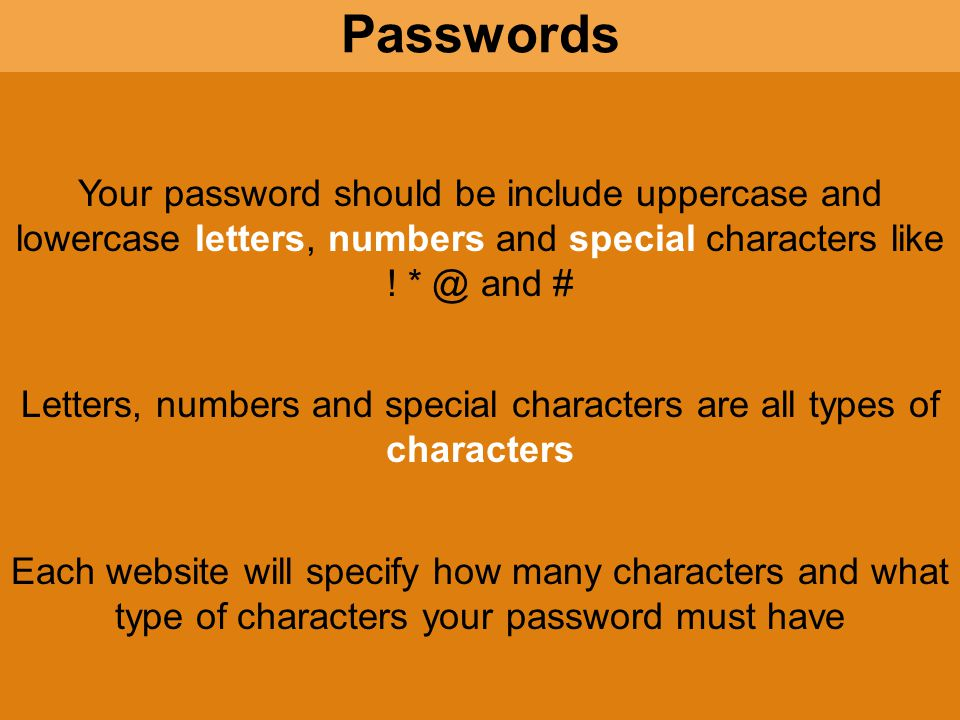 Your password should be include uppercase and lowercase letters, numbers and special characters like .