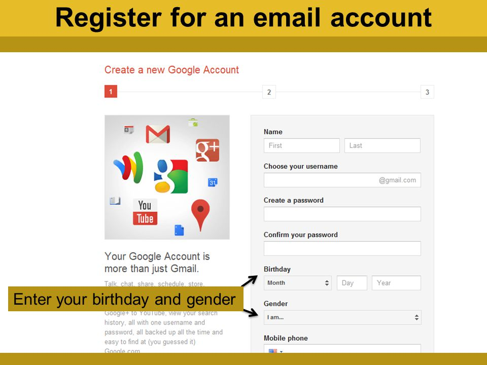 Register for an email account Enter your birthday and gender