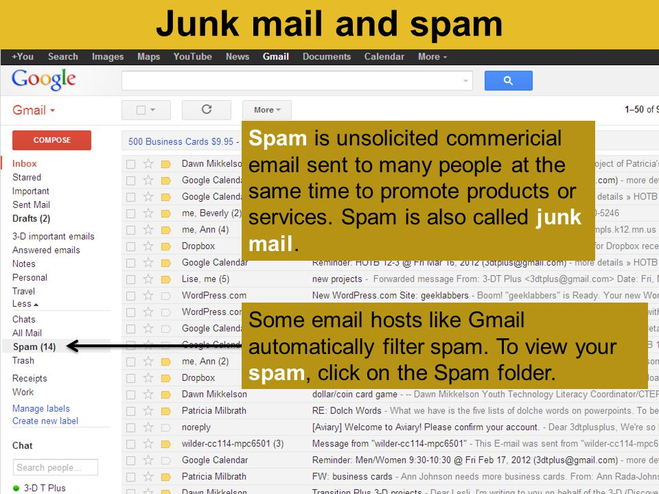 Junk mail and spam Some email hosts like Gmail automatically filter spam.