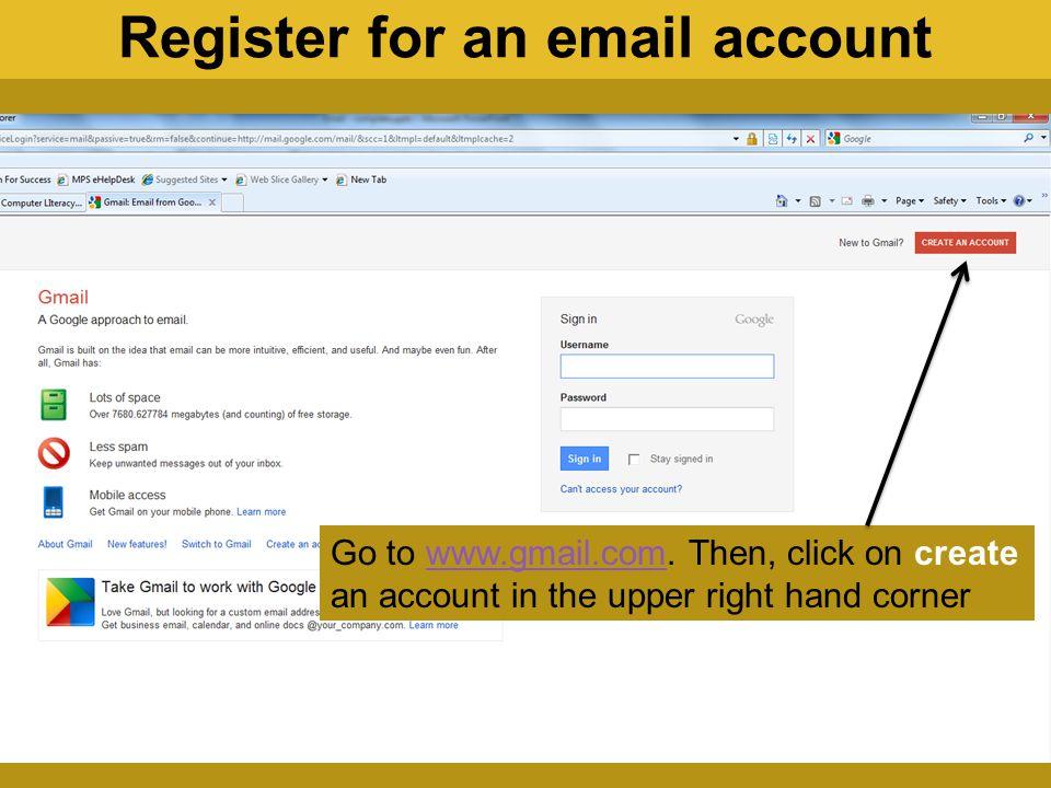 Go to www.gmail.com.