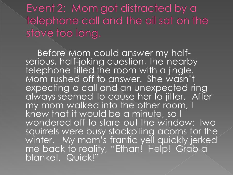 Before Mom could answer my half- serious, half-joking question, the nearby telephone filled the room with a jingle.