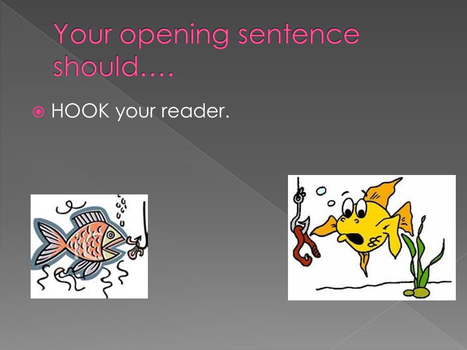  HOOK your reader.