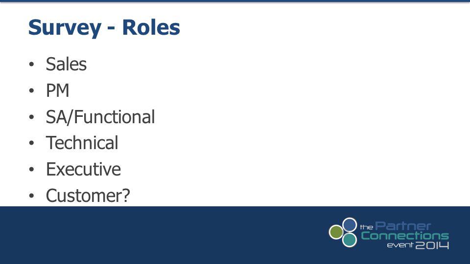 Sales PM SA/Functional Technical Executive Customer? Survey - Roles