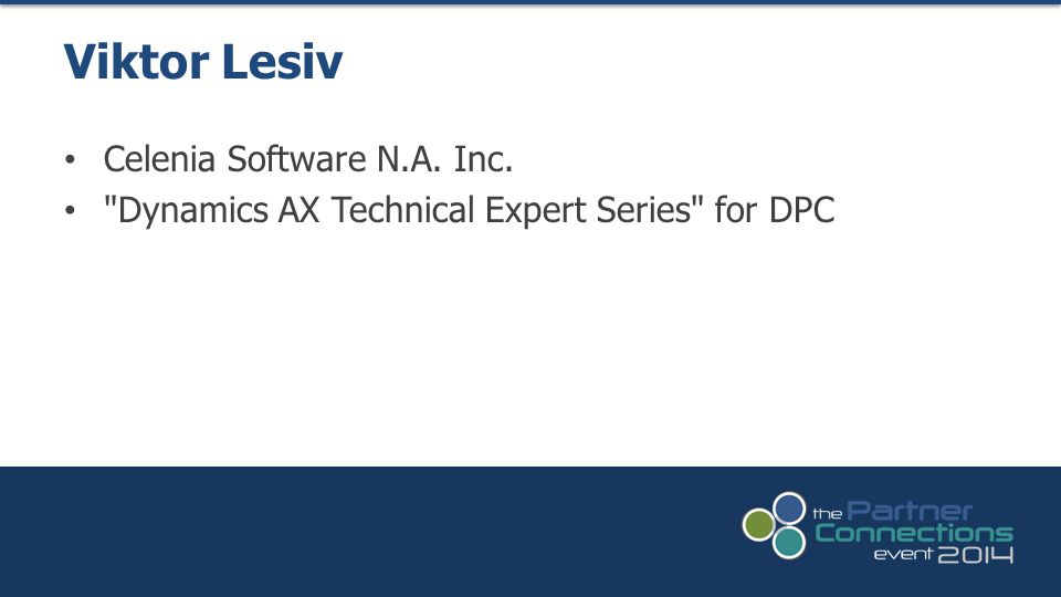 Celenia Software N.A. Inc. Dynamics AX Technical Expert Series for DPC Viktor Lesiv