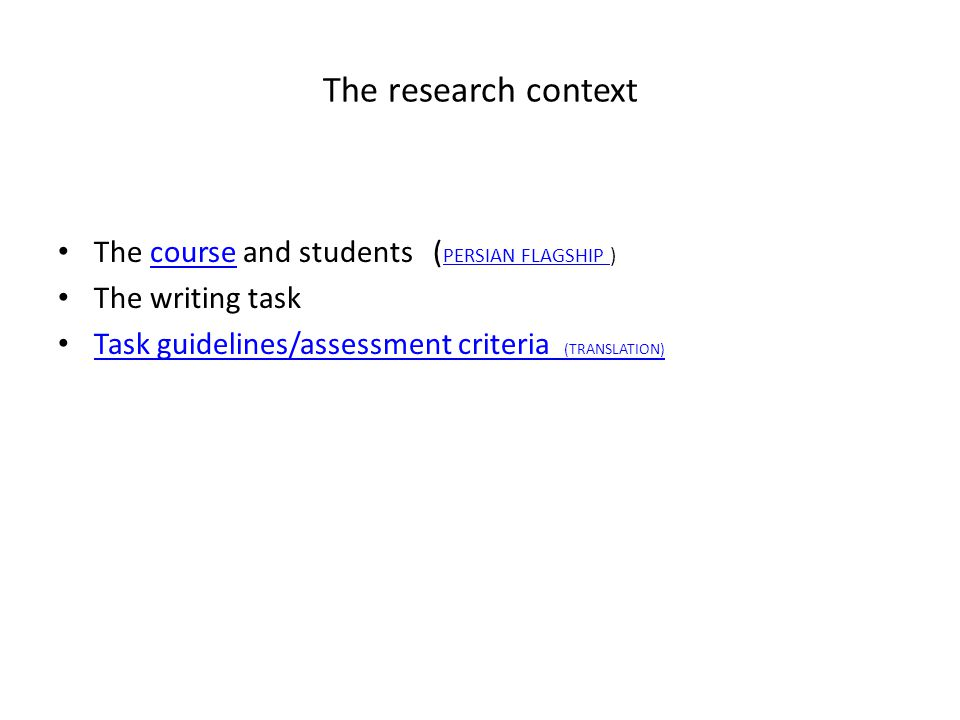 The research context The course and students ( PERSIAN FLAGSHIP )course PERSIAN FLAGSHIP The writing task Task guidelines/assessment criteria (TRANSLATION) Task guidelines/assessment criteria (TRANSLATION)