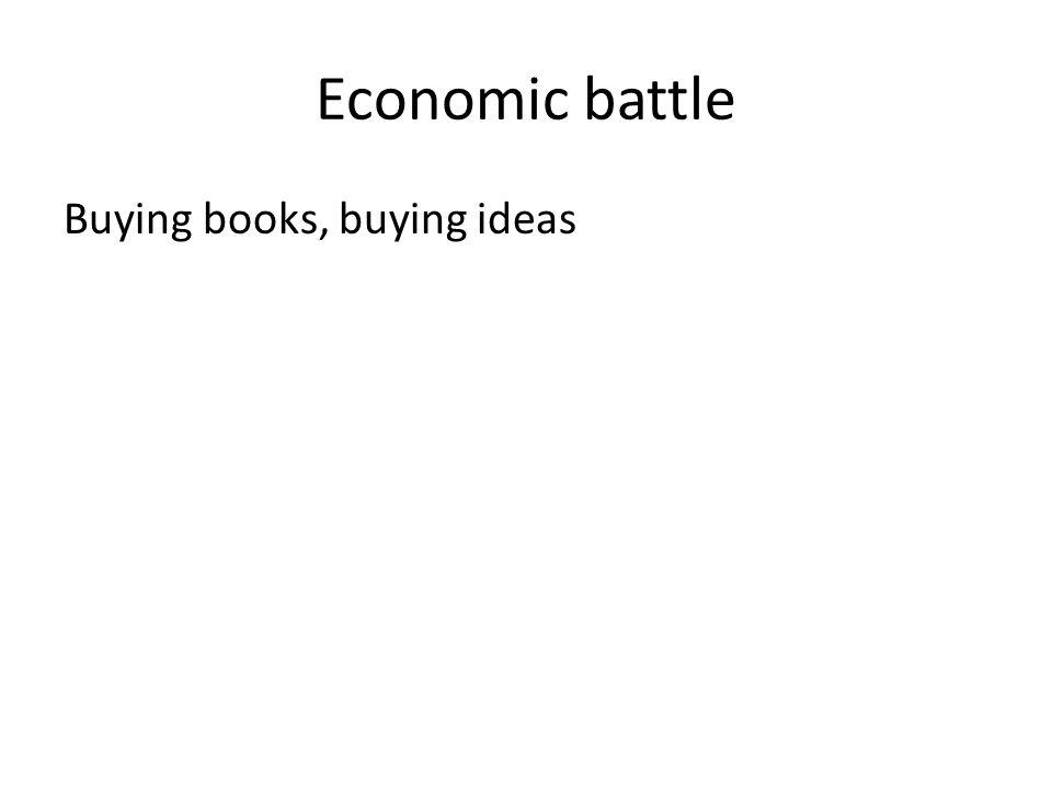 Economic battle Buying books, buying ideas