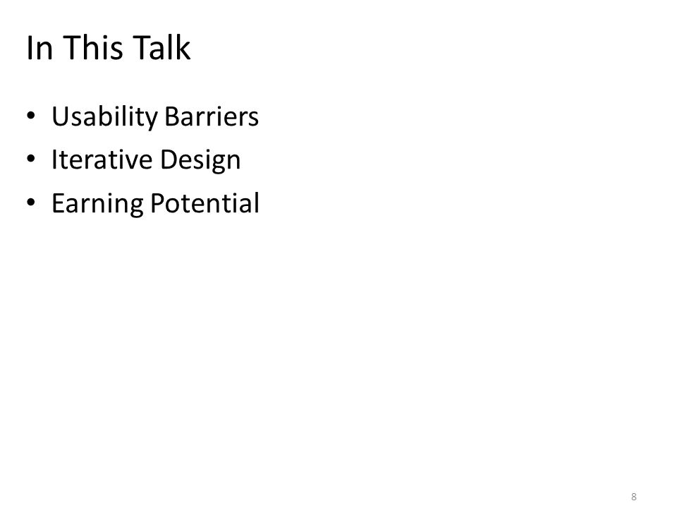 In This Talk Usability Barriers Iterative Design Earning Potential 8