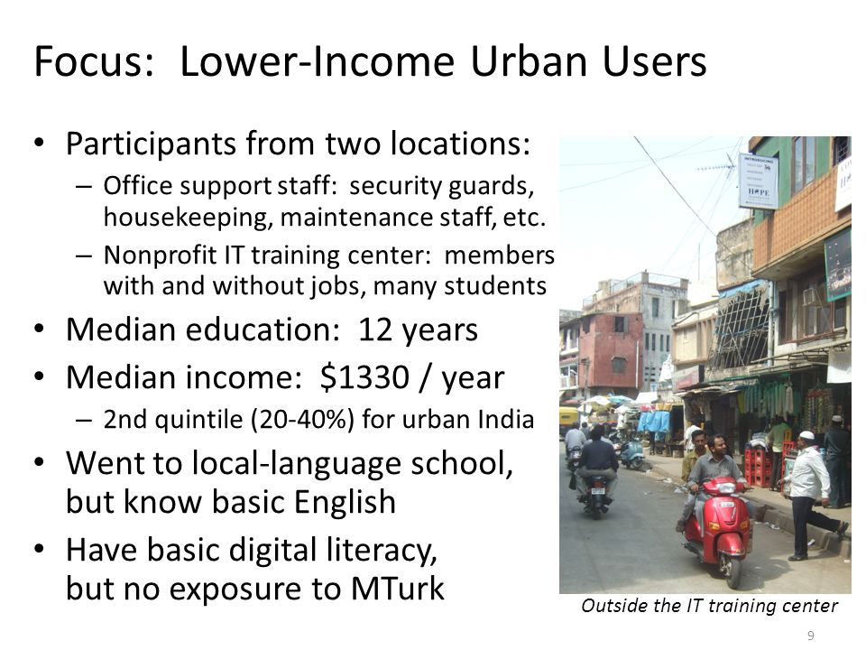 Focus: Lower-Income Urban Users Participants from two locations: – Office support staff: security guards, housekeeping, maintenance staff, etc.