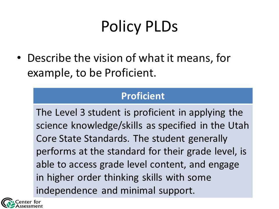 Policy PLDs Describe the vision of what it means, for example, to be Proficient.