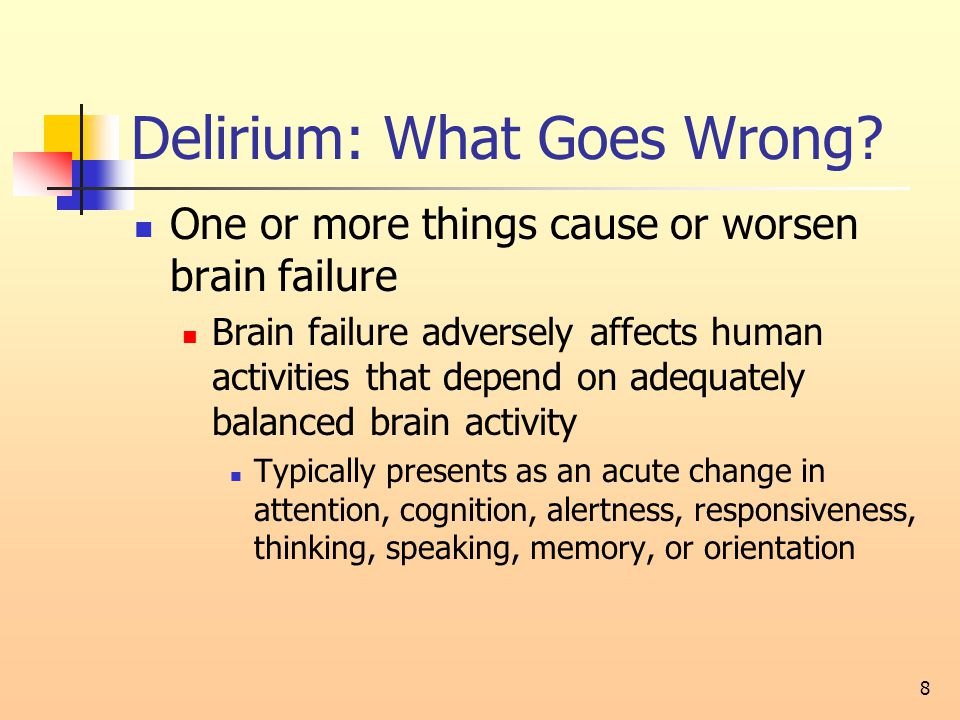 Delirium: What Goes Wrong.