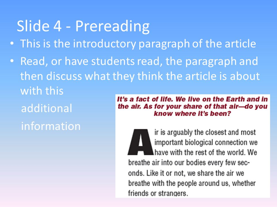 Slide 4 - Prereading This is the introductory paragraph of the article Read, or have students read, the paragraph and then discuss what they think the article is about with this additional information