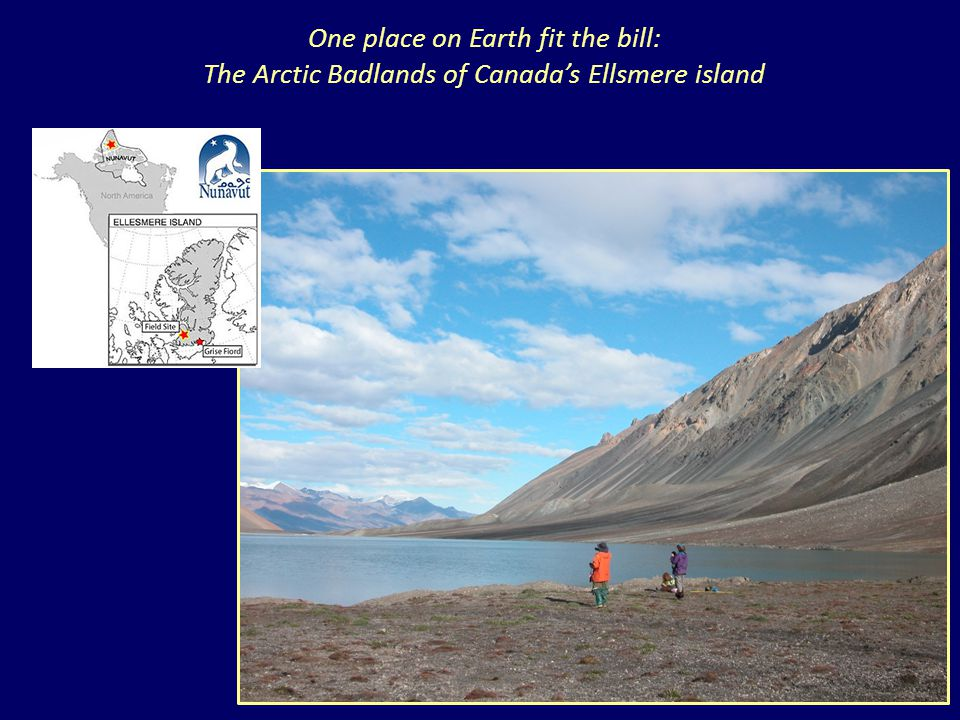 UMD One place on Earth fit the bill: The Arctic Badlands of Canada's Ellsmere island
