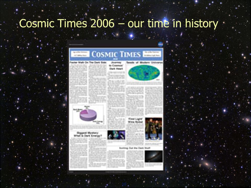10 Cosmic Times 2006 – our time in history
