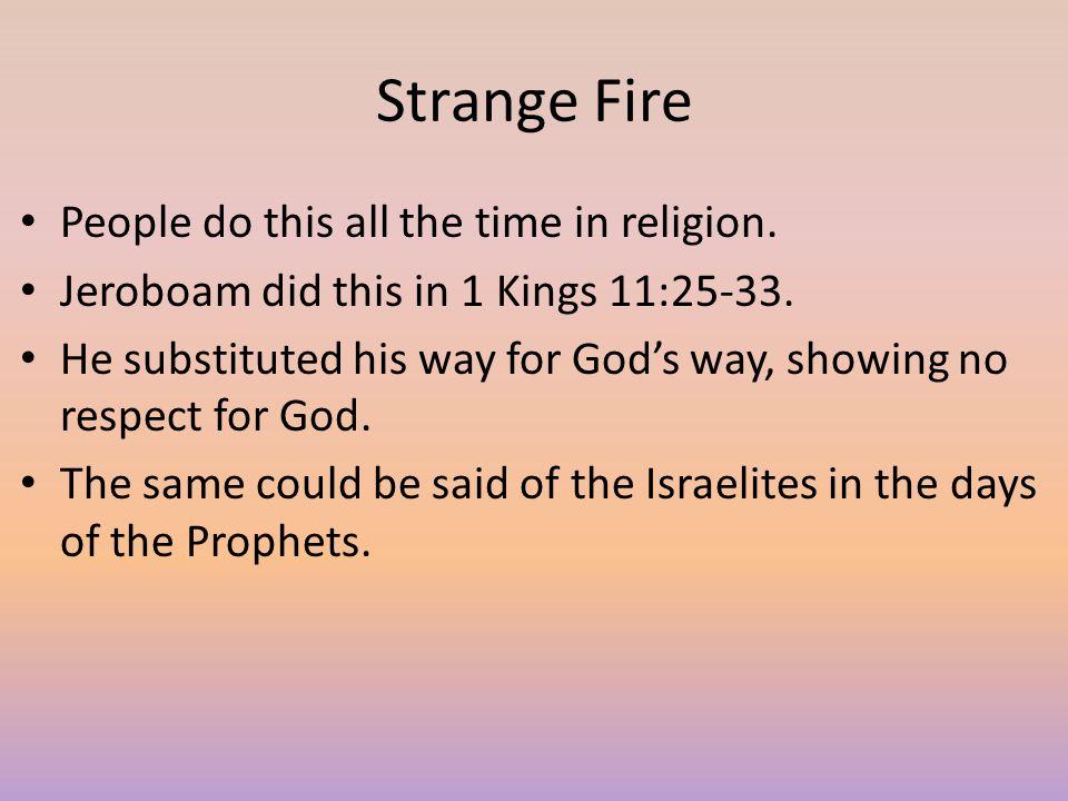 Strange Baptism People today offer a strange baptism to God.