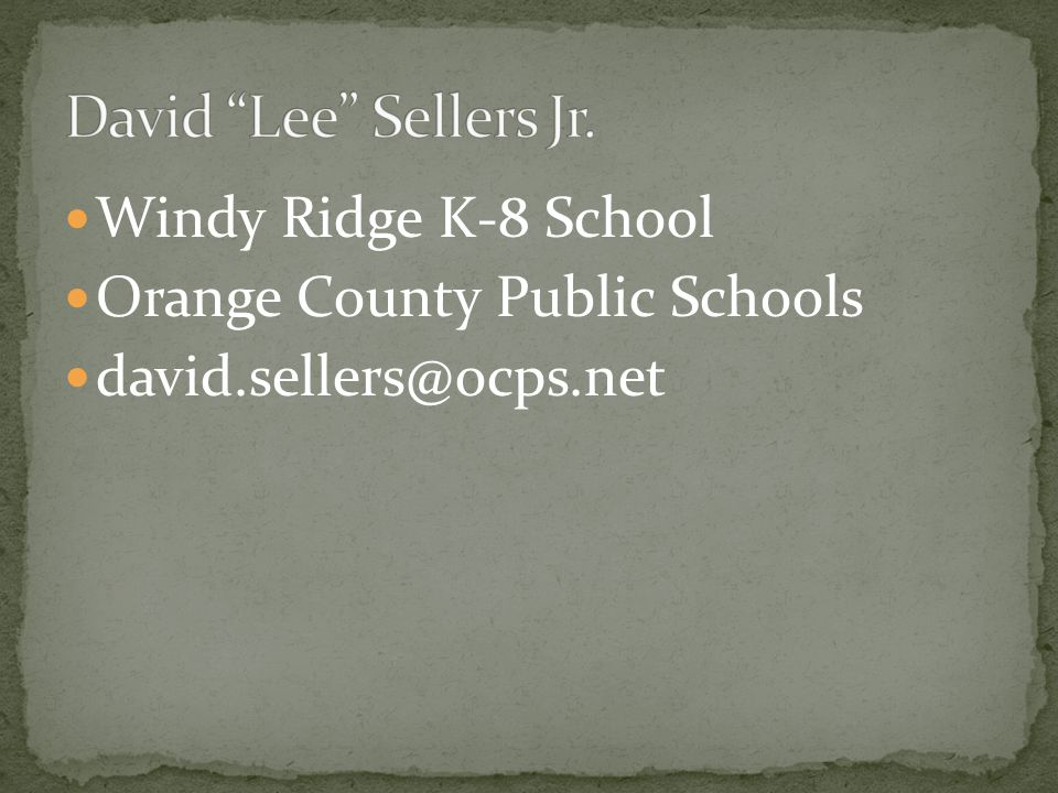 Windy Ridge K-8 School Orange County Public Schools david.sellers@ocps.net