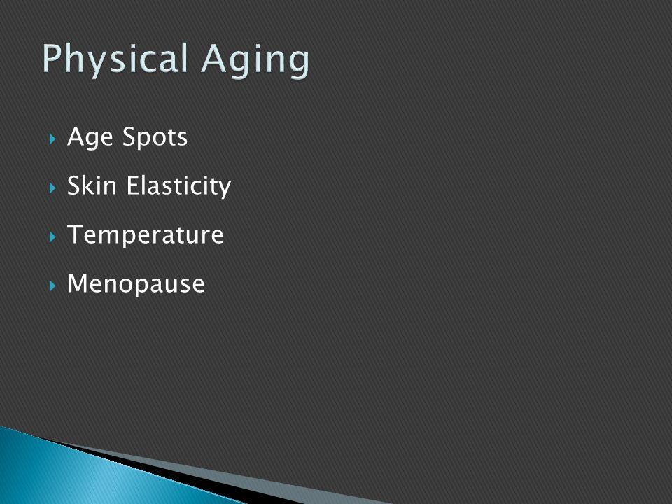  Age Spots  Skin Elasticity  Temperature  Menopause