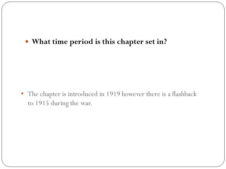 What time period is this chapter set in? The chapter is introduced in 1919 however there is a flashback to 1915 during the war.