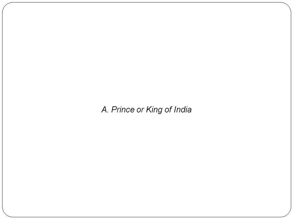A. Prince or King of India