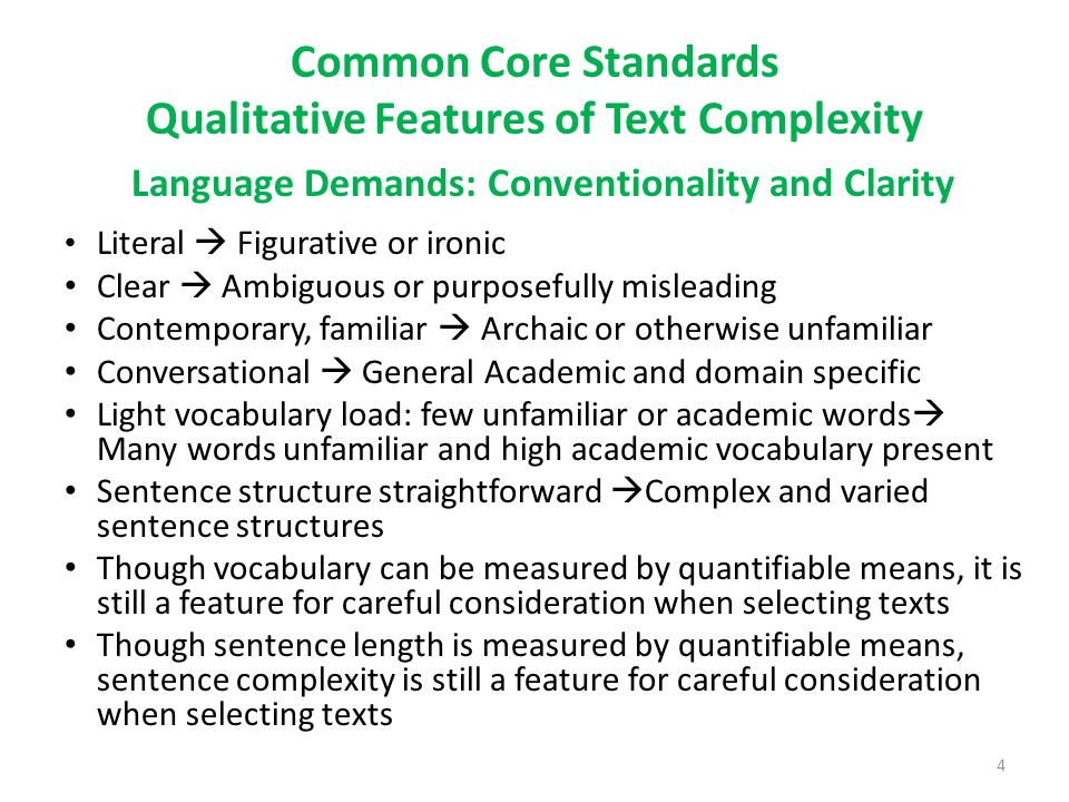 Common Core Standards Qualitative Features of Text Complexity Language Demands: Conventionality and Clarity Literal  Figurative or ironic Clear  Amb