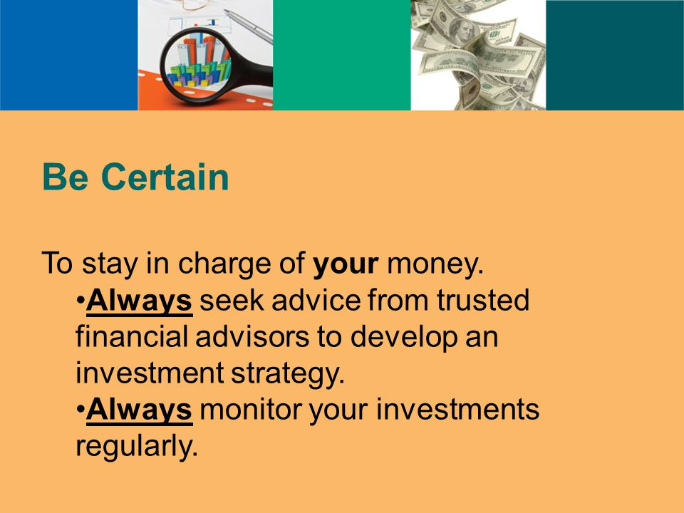 Be Certain To stay in charge of your money.