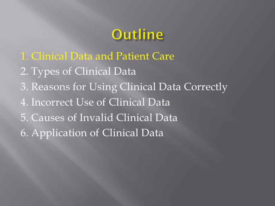 1. Clinical Data and Patient Care 2. Types of Clinical Data 3.