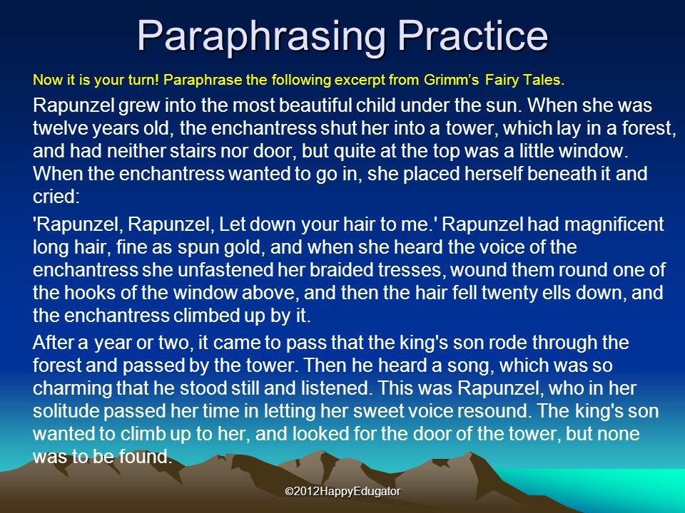 Paraphrasing Practice Now it is your turn.