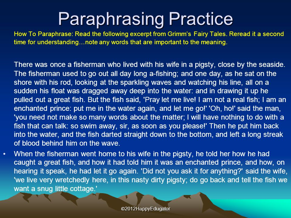Paraphrasing Practice How To Paraphrase: Read the following excerpt from Grimm's Fairy Tales.