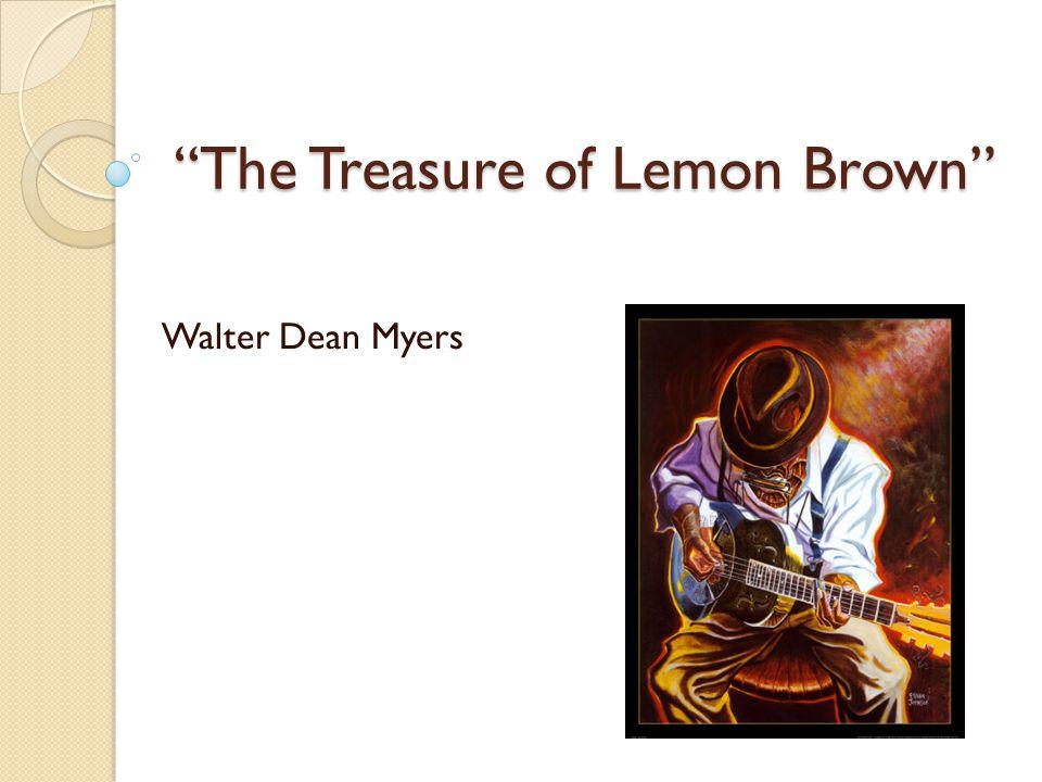 """The Treasure of Lemon Brown"" Walter Dean Myers"